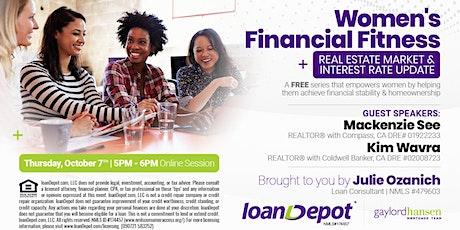 Women's Financial Fitness - Real Estate Market & Interest Rates [ONLINE] tickets