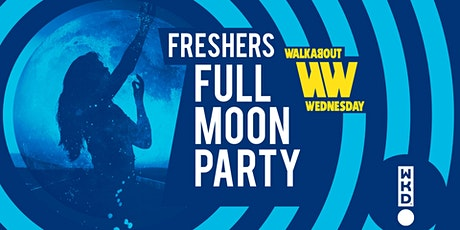 Freshers FULL MOON Party - WKD Walkabout Wednesday tickets