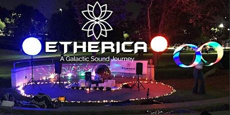 ETHERICA- Outdoor Sound Healing Journey- Abundance Activation ✨✨✨ tickets