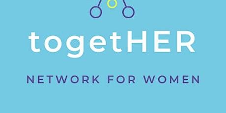 togetHER network presents - Work Life Integration tickets