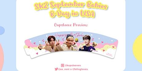 Sep 18th SKZ September Babies Birthday Cupsleeve Event in Pasadena tickets
