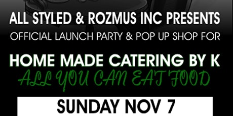 THE LAUNCH PARTY FOR HOME MADE CATERING BY K tickets