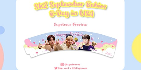 Sep 19th SKZ September Babies Birthday Cupsleeve Event in Pasadena tickets