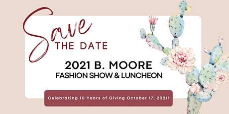 2021 B. Moore Fashion Show & Luncheon tickets