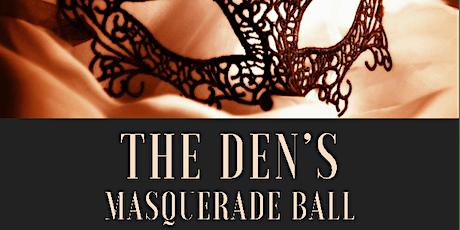 The Den's Masquerade Ball tickets