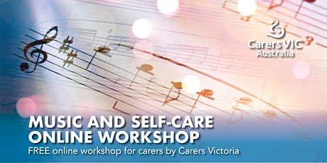 Carers Victoria Music and Self-Care Online Workshop #8371 tickets