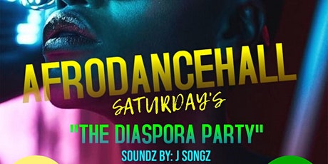 "Afrodancehall Saturday's  ""THE DIASPORA PARTY"" tickets"