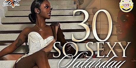 30 So Sexy Saturday tickets