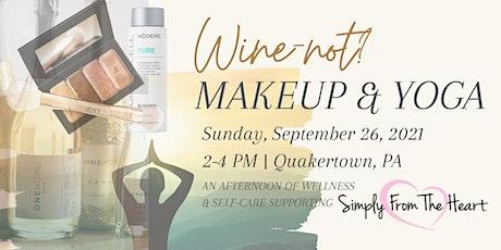 Wine-not? Makeup & Yoga tickets