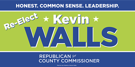 Re-Elect Kevin Walls for County Commissioner tickets
