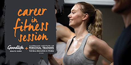 Goodlife Myaree Career in Fitness Session tickets