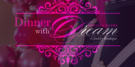 Dinner with Dream -- A Virtual Jewelry Event tickets