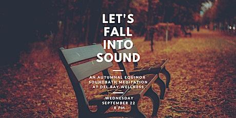 Fall Into Sound...a Soundbath Meditation Experience  - VIRTUAL & IN PERSON tickets