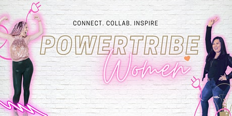 Powertribe Women - Connect, Collab, Inspire Event tickets