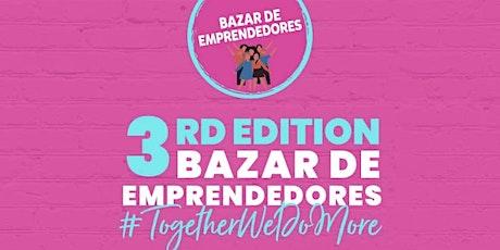 3rd edition Entrepreneur Bazaar  - Bazar de Emprendedores tickets