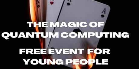 The magic of quantum computing, Workshop for Young People tickets