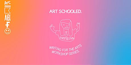 Art Schooled: Writing Exhibition Proposals Workshop tickets