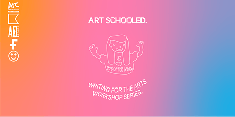 Art Schooled: Writing Yourself Workshop - Artist Bios, CV's and statements tickets