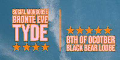 Social Mongoose w/ Bronte Eve & TYDE