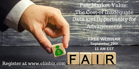 Fair Market Value: Cost of Inadequate Data and Opportunity for Advancement tickets