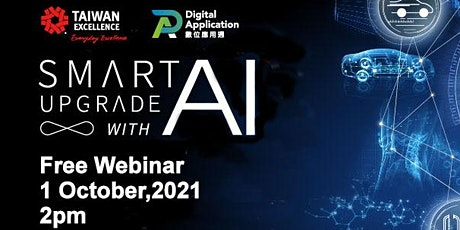 """Free Webinar: Taiwan Excellence """"Smart Upgrade with AI"""" tickets"""