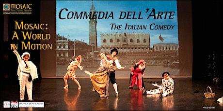 Mosaic: A World in Motion - Commedia dell'Arte: The Italian Comedy tickets