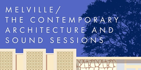 Melville | Contemporary Architecture & Sound Sessions: 13 Melville Beach Rd tickets