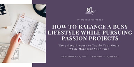 How to Balance a Busy Lifestyle While Pursuing Passion Projects tickets