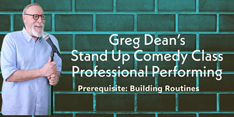 Greg Dean Presents: PROFESSIONAL STAND UP COMEDY PERFORMING CLASS tickets