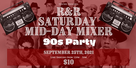 R&R Saturday Mid-Day Mixer: 90s Party tickets