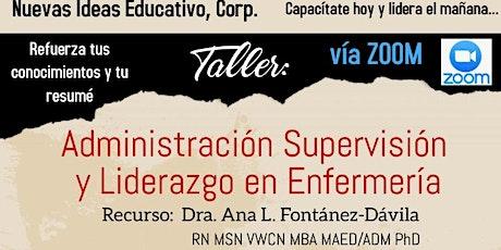 Taller: Administración, Supervisión y Liderazgo en Enfermería boletos