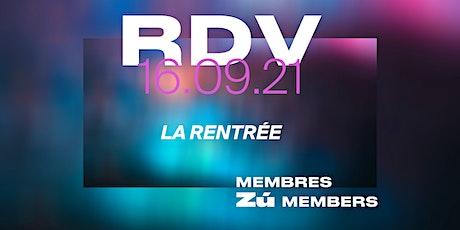 """RDV des membres Zú, spécial """"LA RENTRÉE"""" billets"""