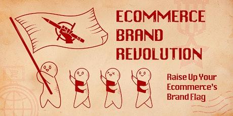 Ecommerce Brand Revolution tickets