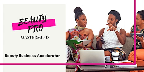 Beauty Business Accelerator -Live Intro Session tickets
