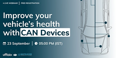 [Live Webinar] - Improve your vehicle's health with CAN devices Tickets