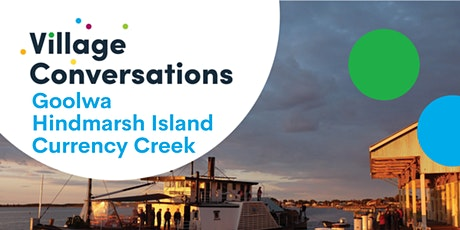 Goolwa,  Hindmarsh Island, Currency Creek Village Conversations - Event tickets