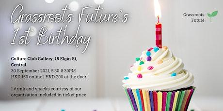 Grassroots Future's 1st Birthday tickets