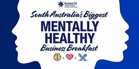 South Australia's  Biggest Mentally Healthy Business Breakfast tickets