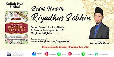 Bedah Hadith: Riyadhus Solihin oleh Ustaz Md Iza'an Mahat tickets