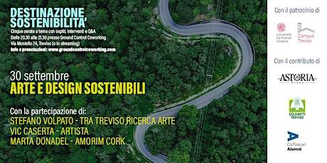 Destinazione sostenibilità - Arte e design sostenibili biglietti