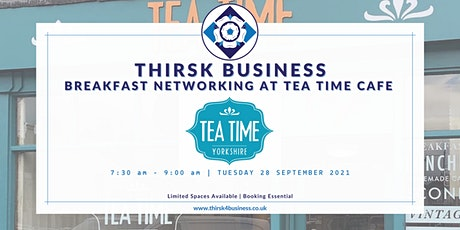 Thirsk Business - Breakfast Networking at Tea Time Café tickets