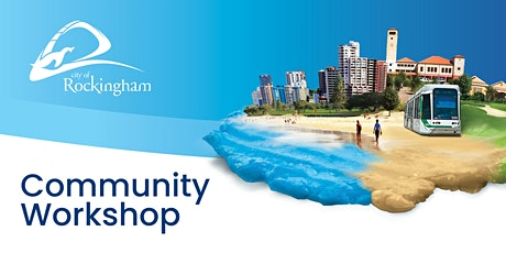 City of Rockingham Local Planning Strategy - Community Workshop tickets
