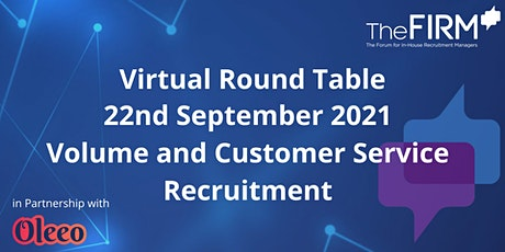 Virtual Round Table -  Volume and Customer Service Recruitment tickets