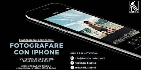 Photo LAB: Fotografare con iPhone biglietti