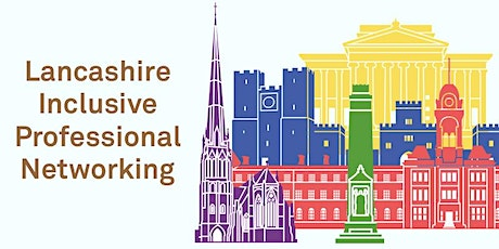 Lancashire Inclusive Professional Networking - Launch Event tickets
