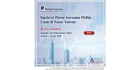 Ngobrol Pintar bersama Phillip : Cuan di Pasar Taiwan tickets