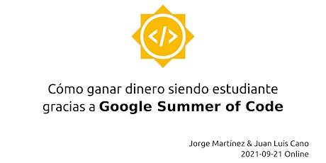 Cómo ganar dinero siendo estudiante gracias a Google Summer of Code Tickets