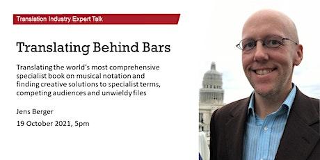 Translation Industry Expert Talk: Translating Behind Bars tickets