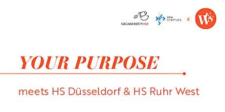 YOUR PURPOSE meets HS Ruhr West & HS Düsseldorf  - Gestalte deine Zukunft! Tickets