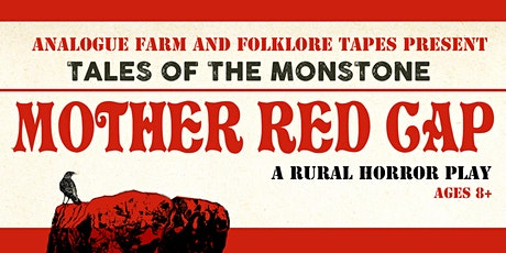 Mother Red Cap - A Rural Horror Play tickets